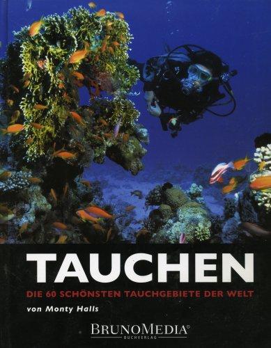 TAUCHEN - Die 60 schönsten Tauchgebiete der Welt