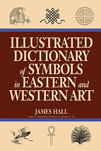 Illustrated Dictionary Of Symbols In Eastern And Western Art (Icon Editions) (English Edition)