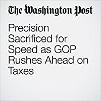 Precision Sacrificed for Speed as GOP Rushes Ahead on Taxes's image