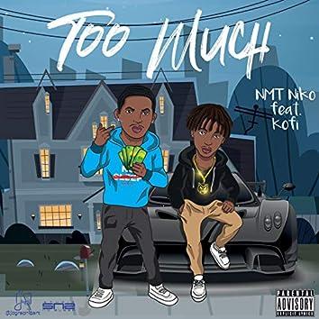 Too Much (feat. Kofi)