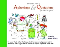 The Little Book of Aphorisms & Quotations for the Surgeon