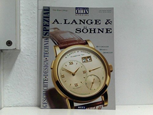 A. Lange & Söhne. Geschichte - Design - Technik-Spezial.
