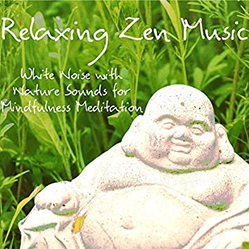 Relaxing Zen Music – White Noise with Nature Sounds for Mindfulness Meditation