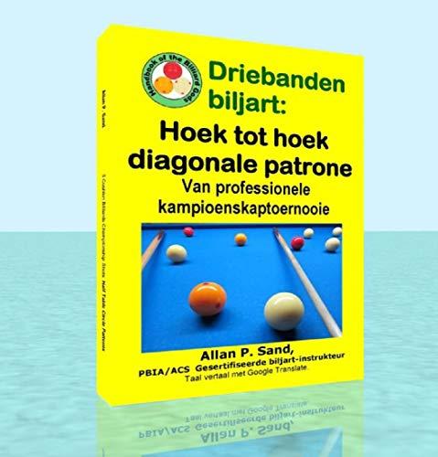 Driebanden biljart - Hoek tot hoek diagonale patrone: Van professionele kampioenskaptoernooie (Afrikaans Edition)