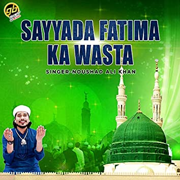 Sayyada Fatima Ka Wasta