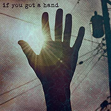 If You Got a Hand (feat. P Able)