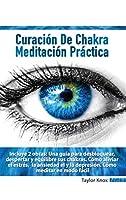 Meditación Práctica Para Principiantes - Curación de Chakra