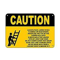 Caution Ladder Safety Instructions メタルポスター壁画ショップ看板ショップ看板表示板金属板ブリキ看板情報防水装飾レストラン日本食料品店カフェ旅行用品誕生日新年クリスマスパーティーギフト