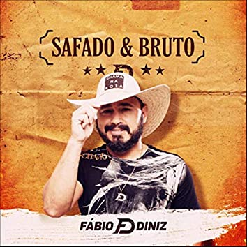 Safado & Bruto