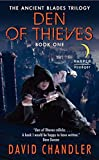 fantasy book reviews David Chandler The Ancient Blades 1. Den of Thieves