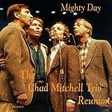 Songtexte von The Chad Mitchell Trio - Mighty Day - The Chad Mitchell Trio Reunion