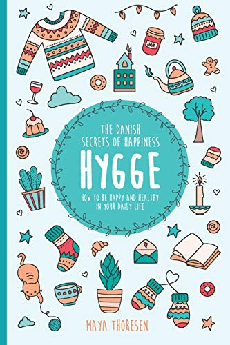 Compare Textbook Prices for Hygge: The Danish Secrets of Happiness: How to be Happy and Healthy in Your Daily Life  ISBN 9781671190832 by Thoresen, Maya