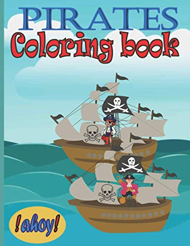 Pirates Coloring book: Cute and Rude Pirates Coloring book for kids   funny   relax   Pages For Kids To Coloring   activity kids book