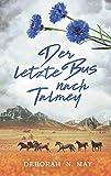 Der letzte Bus nach Talmey von Deborah N. May