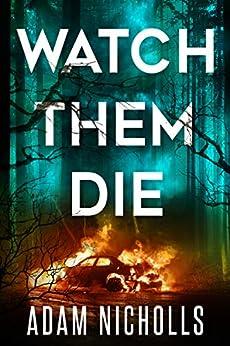 Watch Them Die (Morgan Young Book 2) by [Adam Nicholls]