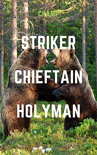 Striker, Chieftain, Holyman: A Wrestling Story (English Edition)