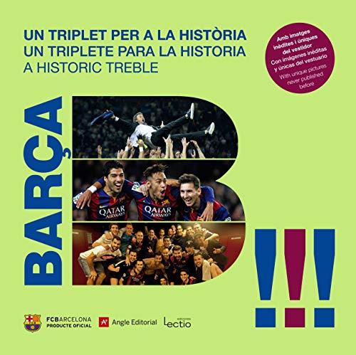 Barça. Un Triplet Per A La Història (Futbol Club Barcelona)