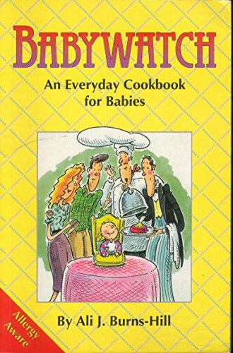 Babywatch: Everyday Cook Book for Babies