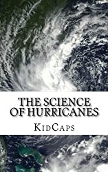 The Science of Hurricanes: Understanding Weather Just for Kids! (AFFILIATE)