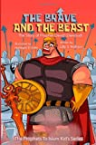 The Brave And The Beast: The Story of Prophet David (Dawoud) (The Prophets Of Islam Kid's Series)