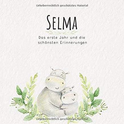 Selma Das erste Jahr und die schönsten Erinnerungen: Baby Tagebuch I Babyalbum I Erinnerungsalbum I Eintragealbum I Kinderbuch I Babybuch I Perfektes ... Babyparty Geschenk für die Geburt von Selma