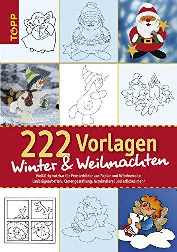 222 Vorlagen Winter und Weihnachten: Vielfältig nutzbar für Fensterbilder aus Papier und Windowcolors, Laubsägearbeiten, Kartengestaltung, Acrylmalerei und etliches mehr