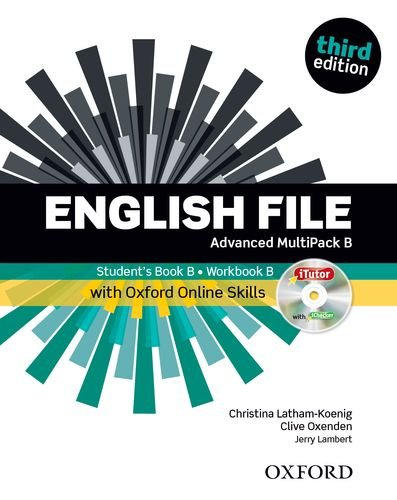 English file. Advanced. Part B. Student book-Workbook-iTutor-iChecker-Oxford Online Skills Program. With key. Per le Scuole superiori. Con espansione online: The best way to get your students talking