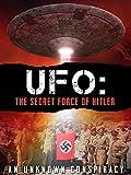 UFO: The Secret Force of Hitler