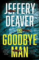 The Goodbye Man: The latest new action crime thriller from the No. 1 Sunday Times bestselling author (Colter Shaw...