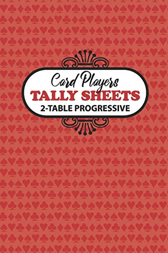 Card Players Tally Sheets 2-Table Progressive: Scoring for Bridge, Euchre, Pinochle and Other Progressive Card Games
