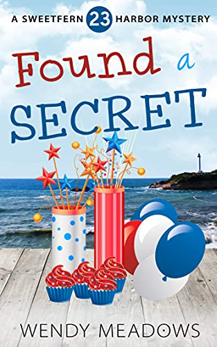 Found a Secret (Sweetfern Harbor Mystery Book 23) by [Wendy Meadows]