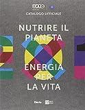 Nutrire il pianeta. Ediz. illustrata