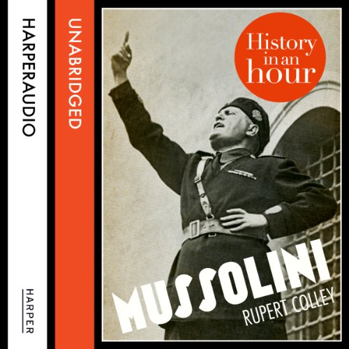 Mussolini: History in an Hour audiobook cover art