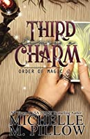 Third Time's A Charm: A Paranormal Women's Fiction Romance Novel (Order of Magic)