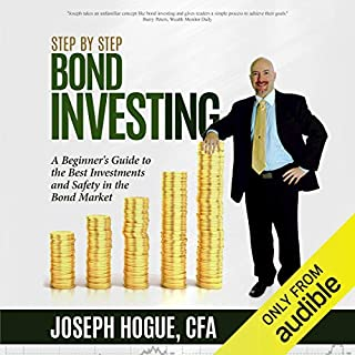 Step by Step Bond Investing - A Beginner's Guide to the Best Investments and Safety in the Bond Market cover art