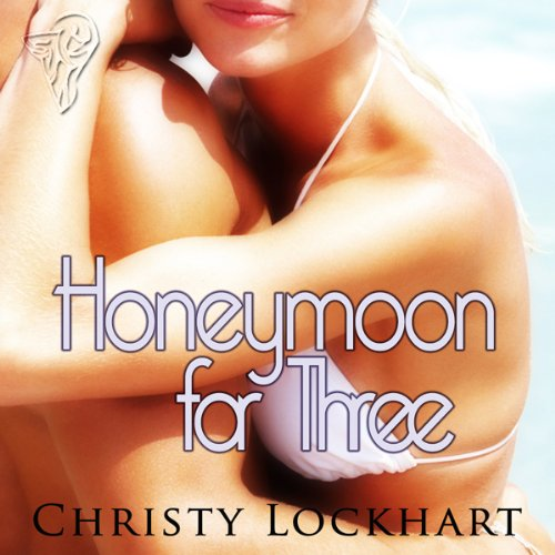 Honeymoon for Three Audiobook By Christy Lockhart cover art