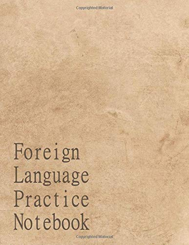Foreign Language Practice Notebook: Vocabulary Blank Ruled Notebook \ 3 Columns \ 4800 Words