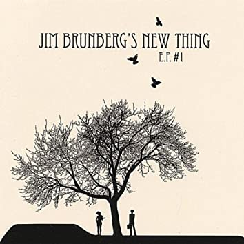 Jim Brunberg's New Thing EP #1