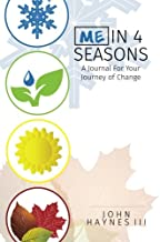 Me In 4 Seasons: A Journal For Your Journey of Change