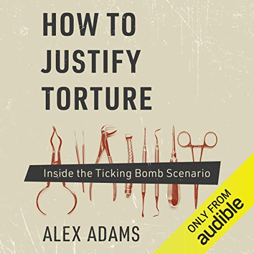 How to Justify Torture audiobook cover art
