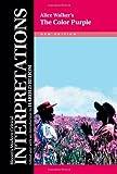 Alice Walker's 'The Color Purple (Bloom's Modern Critical Interpretations)