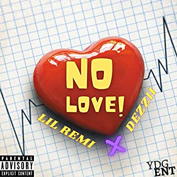 No Love (feat. Dezzii)