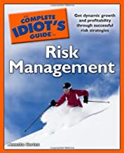 The Complete Idiot's Guide to Risk Management