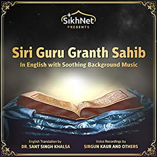 Siri Guru Granth Sahib     The Complete Sikh Scriptures Read in English              By:                                                                                                                                 SikhNet                               Narrated by:                                                                                                                                 Various                      Length: 92 hrs and 25 mins     Not rated yet     Overall 0.0