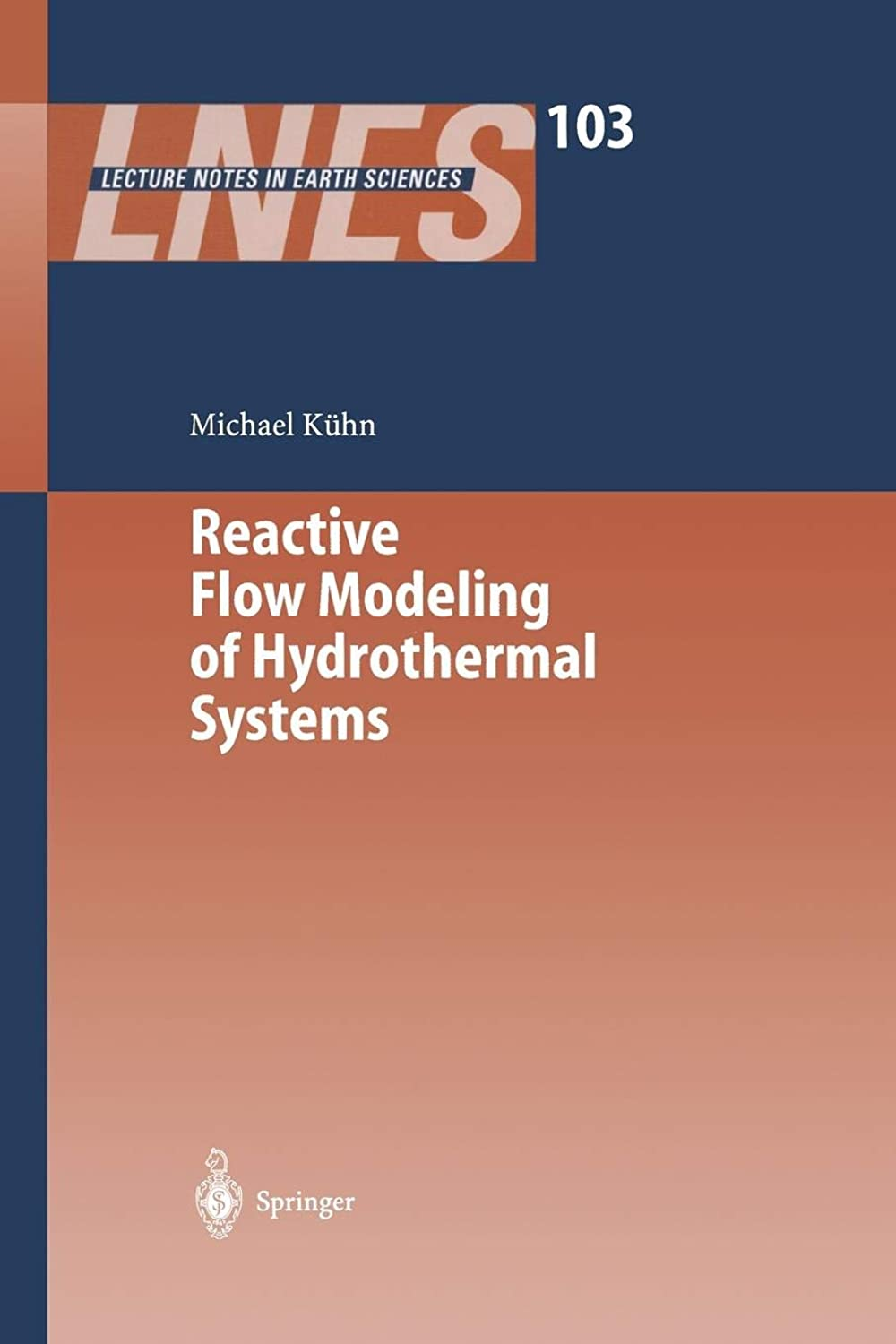 Reactive Flow Modeling of Hydrothermal Systems (Lecture Notes in Earth Sciences)