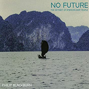 No Future: The Odyssey of American Boat People