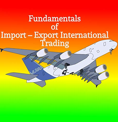 Fundamentals of Import – Export International Trading : Exporting Basis - Bill of Lading - Intercoms ect (English Edition)