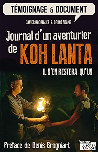 Journal d'un aventurier de Koh Lanta: Il n'en restera qu'un (Témoignage et document) (French Edition)