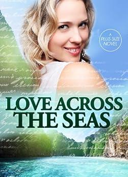 Love Across the Seas | A Plus Size Romance | Full Figured Romance | Short Novel (Plus Size Novels) by [J.J. Alston]
