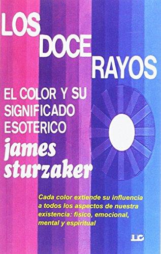 LOS DOCE RAYOS: EL COLOR Y SU SIGNIFICADO ESOTÉRICO
